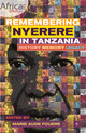 Remembering Nyerere in Tanzania