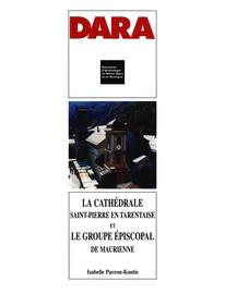 La cathédrale Saint-Pierre en Tarentaise et le groupe épiscopal de Maurienne
