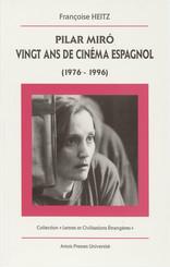 Pilar Miró, vingt ans de cinéma espagnol (1976-1996)