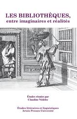 Les Bibliothèques, entre imaginaires et réalités