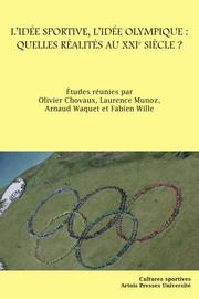 L'Idée sportive, l'idée olympique : quelles réalités au XXIesiècle ?