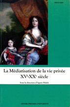 La Médiatisation de la vie privée xve-xxe siècle