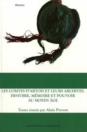 Le premier cartulaire D'Artois et les originaux de la série A des archives départementales du Pas-de-Calais