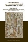 Les Parisiennes: des femmes dans la ville (Moyen Âge - XVIIIe siècle)