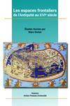 Les espaces frontaliers de l'Antiquité au XVIe siècle