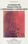 Le double en traduction ou l'(impossible?) entre-deux. Volume1
