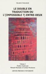 Le double en traduction ou l'(impossible?) entre-deux. Volume2