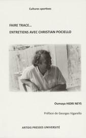 Faire trace… Entretiens avec Christian Pociello