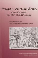 Poison et antidote dans l'Europe des XVIe et XVIIesiècles