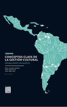 Conceptos clave de la gestión cultural. Volumen I