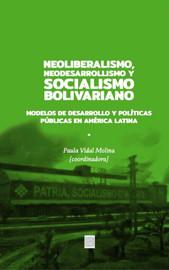 Neoliberalismo, Neodesarrollismo y Socialismo bolivariano