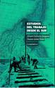Estudios del Trabajo desde el Sur. Volumen I