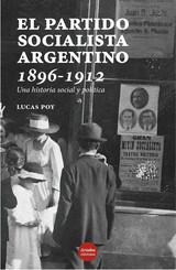 El Partido Socialista argentino, 1896-1912