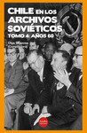 Chile en los archivos soviéticos: Tomo 4