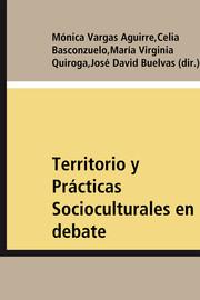 Territorio Y Prácticas Socioculturales En Debate Las