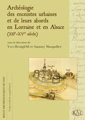 Archéologie des enceintes urbaines et de leurs abords en Lorraine et en Alsace (XIIe-XVe siècle)