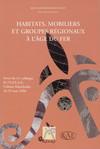 Habitats, mobiliers et groupes régionaux à l'âge du fer