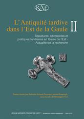 L'Antiquité tardive dans l'Est de la Gaule, II