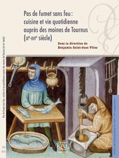 Pas de fumet sans feu : cuisine et vie quotidienne auprès des moines de Tournus (IXe-XVIe siècle)