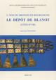 L'Âge du Bronze en Bourgogne. Le dépôt de Blanot (Côte-d'Or)