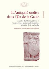 L'Antiquité tardive dans l'Est de la Gaule, I