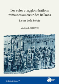 Les voies et agglomérations romaines au cœur des Balkans