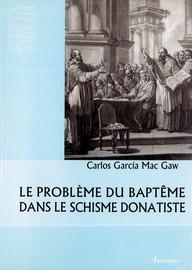 Le problème du baptême dans le schisme donatiste