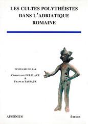 Les cultes polythéistes dans l'Adriatique romaine