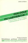 Dialogue ou labyrinthe?