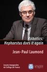Robotics: Hephaestus does it again