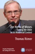 Les cornes de Moïse. Faire entrer la Bible dans l'histoire