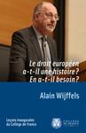 Le droit européen a-t-il une histoire? En a-t-il besoin?