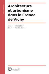 Architecture et urbanisme dans la France de Vichy