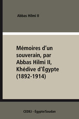 Mémoires d'un souverain, par AbbasHilmiII, Khédive d'Égypte (1892-1914)
