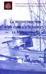 La reconstruction d'un espace d'échanges: la Méditerranée