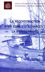 La reconstruction d'un espace d'échanges : la Méditerranée