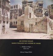 Une histoire partagée : sources françaises sur l'histoire de l'Arabie. Hedjaz et Najd 1839-1943