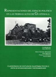 El palimsesto maya. Violencia, comunidad y territorio en el conflicto guatemalteco