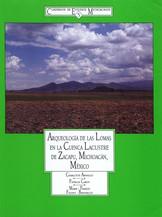 Arqueología de las Lomas en la cuenca lacustre de Zacapu, Michoacán, México