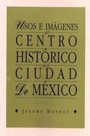 Capítulo 4. La imagen del Centro Histórico de la ciudad de México en la prensa
