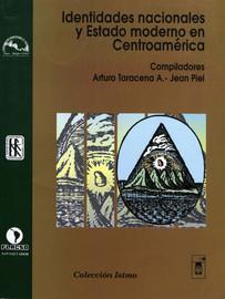 Identidades Nacionales Y Estado Moderno En Centroamérica