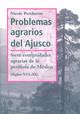 Capítulo 3. El desarrollo de la pequeña y mediana propiedad: De las leyes de Reforma a la Reforma Agraria (1856-1917)