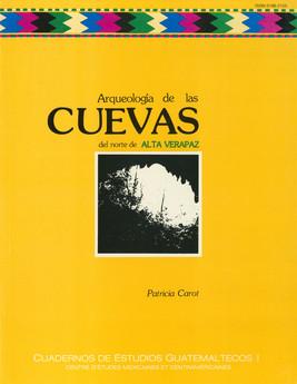 Arqueología de las cuevas del norte de alta Verapaz