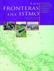 Ideas y percepciones sobre las fronteras del istmo centroamericano