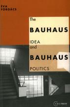 The Bauhaus Idea and Bauhaus Politics