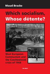 Which Socialism, Whose Détente?