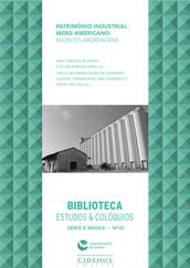 Património Industrial Ibero-americano: recentes abordagens