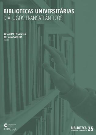 Bibliotecas Universitárias: diálogos transatlânticos