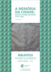 A memória da cidade: escrita e poder em Évora (1415-1536)