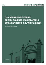 Os caminhos-de-ferro de Sul e Sueste  e o relatório do engenheiro C. F. White (1868)